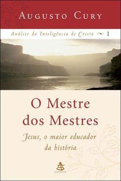Download O Mestre Dos Mestres - Análise da Inteligencia de Cristo - Vol 1- Augusto Cury em ePUB mobi e PDF