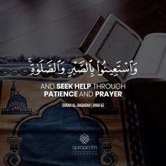 """And seek help through patience and prayer"" - [Surah Al-Baqarah | Ayah 45]  Receive Quran Recitations via WhatsApp. WhatsApp your ""Name"" to +27745000222."