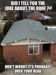 Funny Roofing Problems. Roofing Pictures. Home Pictures