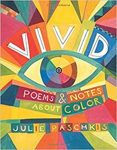 """Read """"Vivid Poems & Notes About Color"""" by Julie Paschkis available from Rakuten Kobo. Playful poems and facts celebrate the colors of the rainbow in this beautiful nonfiction picture book. Orange you sweet? Library Books, New Books, Library Ideas, Rainbow Colors, Vivid Colors, Vibrant, Color Poem, Book Challenge, Poetry Books"""