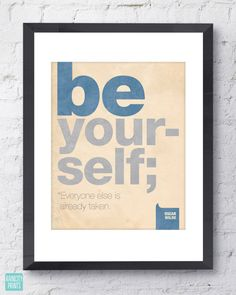 Be Yourself Typographic print. Inspirational Art Print. Be Yourself Oscar Wilde Quote. Wall Art. Dorm Decor. Nursery Decor. Color Options