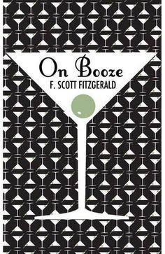On booze..... F. Scott Fitzgerald