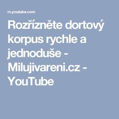 Rozřízněte dortový korpus rychle a jednoduše - Milujivareni.cz - YouTube