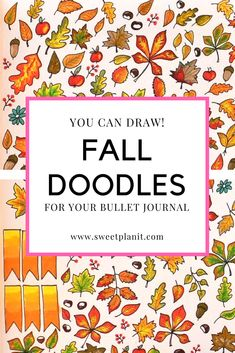 Easy Fall Bullet Journal Doodles You Can Draw — Sweet PlanIt Bullet Journal Doodles, Bullet Journal Layout, Bullet Journal Inspiration, Bullet Journals, Art Journals, Planner Doodles, Bujo Doodles, Doodle For Beginners, Autumn Doodles