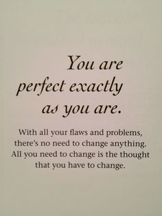 you. are. perfectly. flawed.