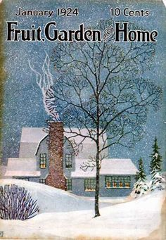 """January 1924 ~ Front Cover Illustration of """"Fruit Garden and Home"""" Magazine, original name of """"Better Homes and Gardens"""" Magazine . Artist's Initials H. Vintage Advertisements, Vintage Ads, Vintage Images, Vintage Houses, Old Magazines, Vintage Magazines, Journal Vintage, New Yorker Covers, Magazine Art"""