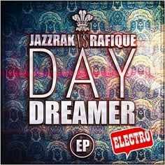 JazzRak, Rafique - Day Dreamer - EP - http://minimalistica.biz/jazzrak-rafique-day-dreamer-ep/