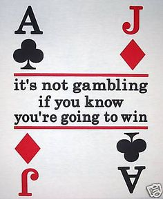 Funny sayings gambling bill belichick chris gamble