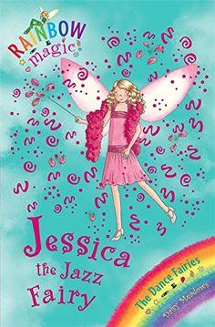 The Dance Fairies: 54 Jessica The Jazz Fairy (Rainbow Mag... https://www.amazon.co.uk/dp/1846164958/ref=cm_sw_r_pi_dp_qaxAxbWVRPHBN