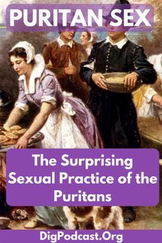 The Puritans were far more sexually adventurous that you might suspect, they challenged traditional family values and caused religious crises. #pilgrims #puritan #thanksgiving #history #ushistory #americanhistory