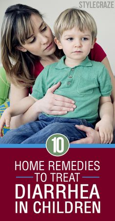 10 Effective Home Remedies To Treat Diarrhea In Children : The following post talks about ten simple home remedies which can give your child a surprisingly huge relief from diarrhoea. Want to check out what those are? Then read on!