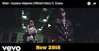 Youtube Official New Music Videos: New Song: Wisin ft. Ozuna - Quisiera Alejarme // Y...