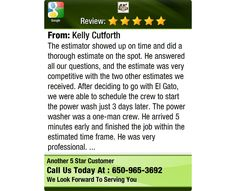 The estimator showed up on time and did a thorough estimate on the spot. He answered all...