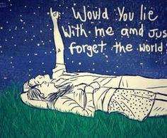 Would you lie with me and just forget the world. #summer #summersong