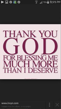 Thank you God for blessing beyond what I deserve. Thank You Quotes, Thank You Lord, Quotes About God, Quotes To Live By, Dear Lord, Bible Quotes, Bible Verses, Scriptures, Faith Quotes