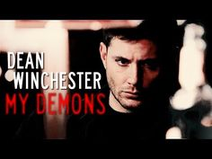 Dean Winchester | My Demons - YouTube