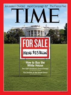August 13, 2012: White House for Sale. Read the cover story here: http://ti.me/QylAJX (Photograph by Oded Balilty—AP for TIME)