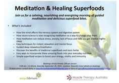 Would you like to experience some simple meditation and deep relaxation techniques followed by some info on healing superfoods. And of course you get to eat all of the yummy goodies. Join Kathy Widjaja from Aequillibrium Holistic Health and Garry Luke from Muscle Therapy Australia for this awesome morning. See pin for more info...