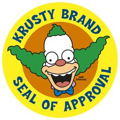 Certified by Krusty the Clown. Simpsons Tattoo, Simpsons Drawings, Simpsons Party, The Simpsons, Logo Sticker, Sticker Design, Mundo Meme, Krusty The Clown, Comics