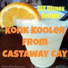 DIY #Disney #Recipe: Konk Kooler from Castaway Cay!