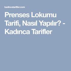 Prenses Lokumu Tarifi, Nasıl Yapılır? - Kadınca Tarifler