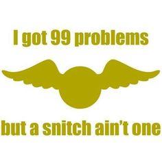 Snitch ain't one