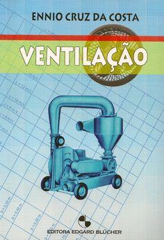COSTA, Ennio Cruz da. Ventilação. reimpr. São Paulo: Blucher, 2013. xv, 256 p. Inclui bibliografia e índice; il. tab. quad.; 25cm. ISBN 8521203535.  Palavras-chave: VENTILACAO.  CDU 697.92 / C837v / reimpr. / 2013
