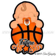 Future All Star - Basketball Sports Basketball, Kids Sports, Sister Location, Sports Party, Baby Scrapbook, Cute Designs, Cartoon Art, Cake Ideas, All Star