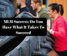MLM Success: Do You Have What It Takes To Succeed - http://www.rondeering.com/mlm-success-whatever-it-takes/ #mlmsuccess #whateverittakes #grantcardone