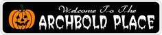 ARCHBOLD PLACE Lastname Halloween Sign - Welcome to Scary Decor, Autumn, Aluminum - 4 x 18 Inches by The Lizton Sign Shop. $12.99. Predrillied for Hanging. Great Gift Idea. Aluminum Brand New Sign. Rounded Corners. 4 x 18 Inches. ARCHBOLD PLACE Lastname Halloween Sign - Welcome to Scary Decor, Autumn, Aluminum 4 x 18 Inches - Aluminum personalized brand new sign for your Autumn and Halloween Decor. Made of aluminum and high quality lettering and graphics. Made to last for years o...