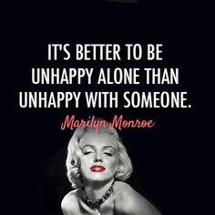 """""""Tek başına mutsuz olmak, biriyle mutsuz olmaktan çok daha iyidir."""" Ne doğru bir söz ama."""