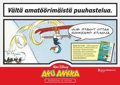 Client: Sanoma / Aku Ankka 2005 Agency: hasan&partners Ad: Ale Lauraéus Copy: Anssi Järvinen