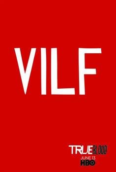 VILF - True Blood