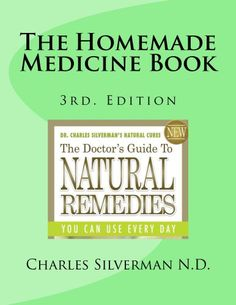 FREE TODAY    The Homemade Medicine Book: Natural Home Remedies - Kindle edition by Charles Silverman. Health, Fitness & Dieting Kindle eBooks @ Amazon.com.