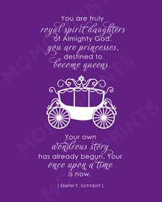 You are Princesses - LDS Girls Uchtdorf Print. $8 via Momo Prints I need this for Mariah's room to hang by her Princess pics with all her friends.