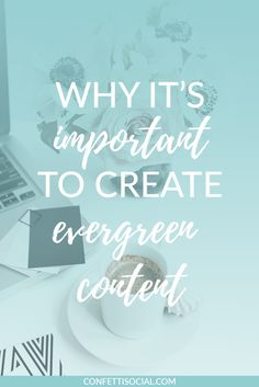 Find out why it's so important to utilize evergreen content on your website.