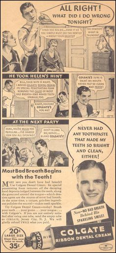 First she complains because he's got bad breath, then she complains because he's too popular.  What in thunder!  (Colgate ad in Liberty, 1936)