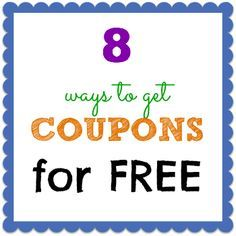 Save big with coupons!  8 ways to get coupons for FREE!