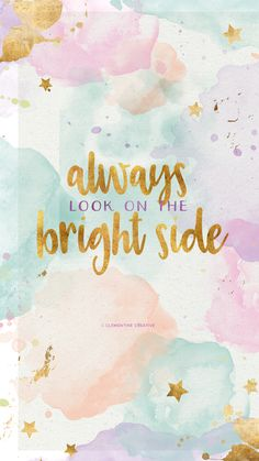 Always Look on the Bright Side Watermarble Phone Wallpaper