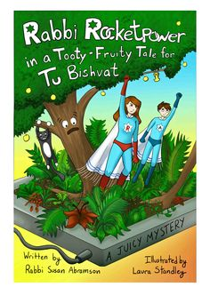 Rabbi Rocketpower's Tooty Fruity Tale for Tu Bishvat. A juicy mystery. Hysterically funny way to learn about the customs and traditions of the new year for the trees and the Garden of Eden. Recipes, how to make your own Tu Bishvat seder. Click here to purchase on Amazon.com: http://amzn.to/IQ8kr6