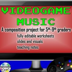 Video Game Music Composition Project: Organized Chaos. Great unit for upper elementary and middle school. Students create a videogame concept and compose music and add sounds. Links to famous video game composer interviews, discussion questions, fully editable worksheets, and more.