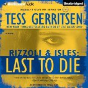 Today's Audible Daily Deal is Last to Die), the tenth (and latest) Rizzoli and Isles novel by Tess Gerritsen, read by Tanya Eby
