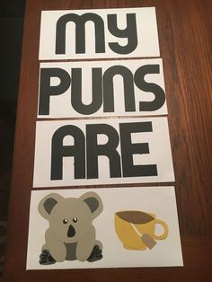 """Care Package Idea- """"My Puns are quality"""" (or koala-tea). Making the paper 6 inch by 12 inch will allow them to fit on the inside flaps of a large priority mailing box!"""