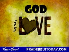 God is love and love is God. Love is Real