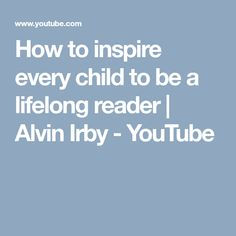 How to inspire every child to be a lifelong reader | Alvin Irby - YouTube