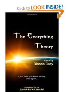 The Everything Theory by Dianne Gray Write To Me, What You Think, Book Publishing, True Stories, Science Fiction, Theory, Everything, Thinking Of You, Novels