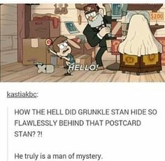 HELLO<< anyone else notice that stan's left leg is gone?<< a true man of mystery Fandoms, Gravity Falls Funny, Gravity Falls Theory, Fall Tumblr, Fall Memes, Man Of Mystery, Dipper And Mabel, Funny Memes, Hilarious