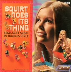 Squirt Does Its Thing. 'Awesome' should be a word reserved for this album cover.