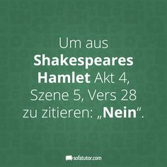 "There are more witty sayings here: magazin. ""To Shakespeare& Ha . Me Quotes, Funny Quotes, Funny Memes, Hilarious, True Words, Slogan, Quotations, Wisdom, Lettering"