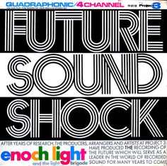 Enoch Light and the Light Brigade, Future Sound Shock (Project 3 Records, 1973).